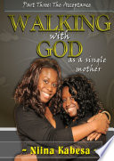 Walking With God As A Single Mother Part 3 The Acceptance