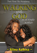 Walking with GOD as a single mother - Part 3: The Acceptance