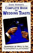 Diane Warner S Complete Book Of Wedding Toasts