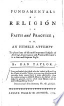 Fundamentals of Religion in Faith and Practice; or an humble attempt to place some of the most important subjects of doctrinal, experimental and practical divinity in a clear and Scripture light