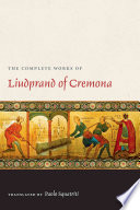 The Complete Works of Liudprand of Cremona (Medieval Texts in Translation)