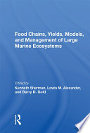 Food Chains, Yields, Models, And Management Of Large Marine Ecosoystems