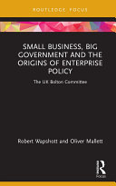 Small Business  Big Government and the Origins of Enterprise Policy