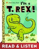 I'm a T. Rex! Read & Listen Edition