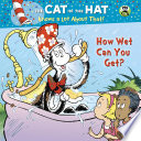 How Wet Can You Get   Dr  Seuss Cat in the Hat