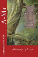 Ama Alchemy of Love