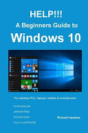 HELP    a Beginners Guide to Windows 10
