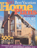 500 Best Vacation Home Plans