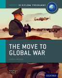 Cover of The Move to Global War: Ib History Course Book