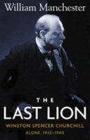 Last Lion The Winston Spencer Churchill Alone 1932 1940 Volume 2 Book PDF