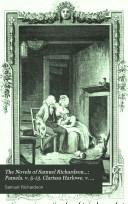 The Novels of Samuel Richardson     Pamela  v  5 13  Clarissa Harlowe  v  14 20  Sir Charles Grandison