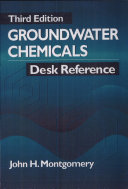 Groundwater Chemicals Desk Reference, 3rd Edition