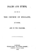 Psalms and Hymns for use in the Church of England  at home  and in the colonies   Compiled by John William Colenso  Bishop of Natal