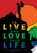 To Live and Love Your Life