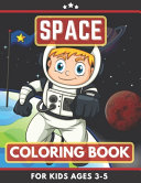Space Coloring Book For Kids Ages 3 5