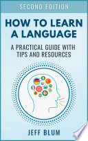 How to Learn a Foreign Language  A Practical Guide with Tips and Resources