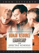 Human Resource Leadership For Effective Schools