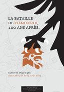 La bataille de Charleroi, 100 ans après...
