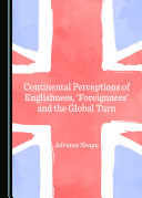 Continental Perceptions of Englishness, 'Foreignness' and the Global Turn
