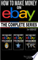 How to Make Money on eBay - The Complete Series