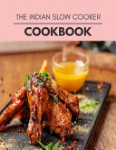 The Indian Slow Cooker Cookbook Book PDF