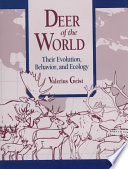 """Deer of the World: Their Evolution, Behaviour, and Ecology"" by Valerius Geist"