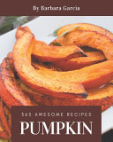 365 Awesome Pumpkin Recipes
