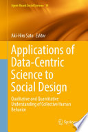 Applications of Data Centric Science to Social Design