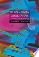 The Law of Criminal and Civil Evidence  : Principles and Practice