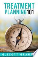 Treatment Planning 101