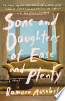 Sons and Daughters of Ease and Plenty Book