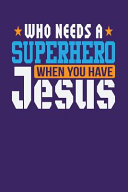 Who Needs a Superhero When You Have Jesus