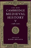 The New Cambridge Medieval History  Volume 5  C 1198 c 1300