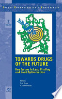 Towards Drugs of the Future