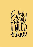 Every Hour I Need Thee Book