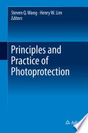 """Principles and Practice of Photoprotection"" by Steven Q. Wang, Henry W. Lim"
