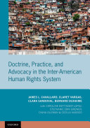 Doctrine  Practice  and Advocacy in the Inter American Human Rights System