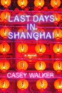 Last Days in Shanghai [Pdf/ePub] eBook