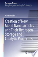 Creation Of New Metal Nanoparticles And Their Hydrogen Storage And Catalytic Properties Book PDF