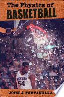 """The Physics of Basketball"" by John J. Fontanella"