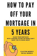 How to Pay Off Your Mortgage in 5 Years Pdf/ePub eBook