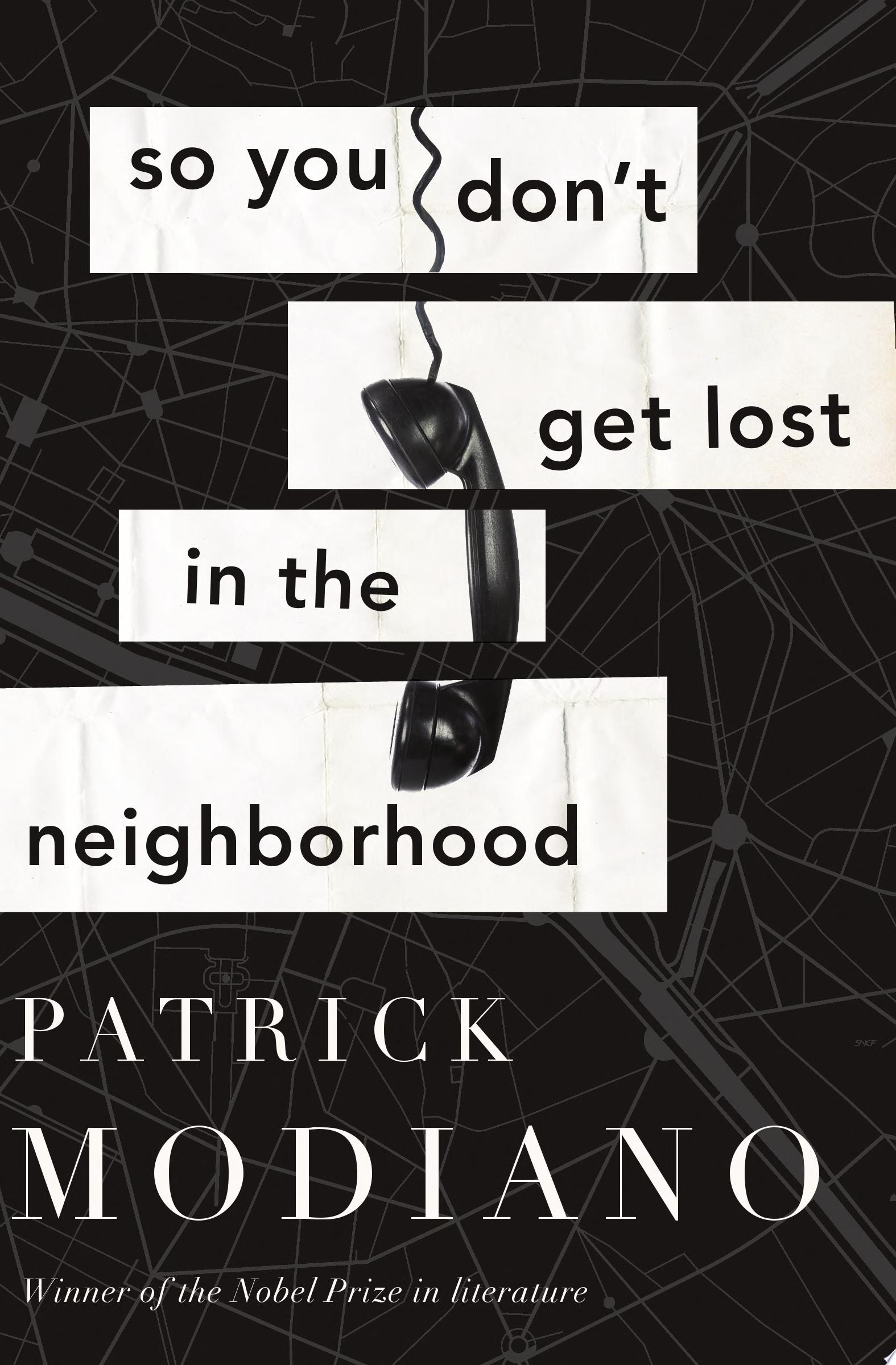 So you don't get lost in the neighborhood  a novel