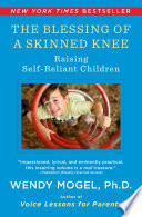 """The Blessing Of A Skinned Knee: Using Jewish Teachings to Raise Self-Reliant Children"" by Wendy Mogel"