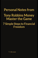 Personal Notes from Tony Robbins Money Master the Game 7 Simple Steps to Financial Freedom Book