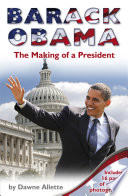 Barack Obama The Making Of A President Book