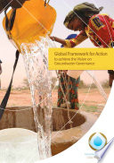 Global Framework for Action to Achieve the Vision on Groundwater Governance