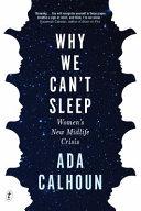 Why We Can   t Sleep