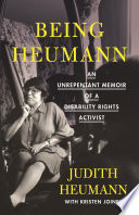 link to Being Heumann : an unrepentant memoir of a disability rights activist in the TCC library catalog