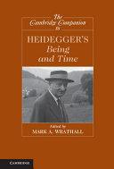 The Cambridge Companion to Heidegger s Being and Time