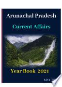 Arunachal Pradesh Current Affairs Year Book 2021